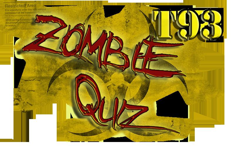 T93 Zombiequiz